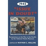 1942: Issue in Doubt – Symposium on the War in the Pacific by the Admiral Nimitz Museum