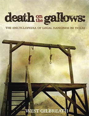Death on the Gallows: The Encyclopedia of Legal Hangings in Texas