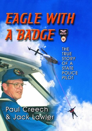 Eagle with a Badge: The True Story of a State Police Pilot