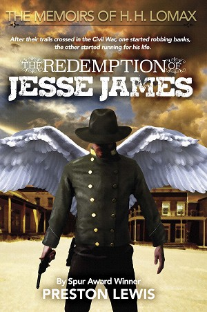 The Redemption of Jesse James: Book Two of the Memoirs of H. H. Lomax