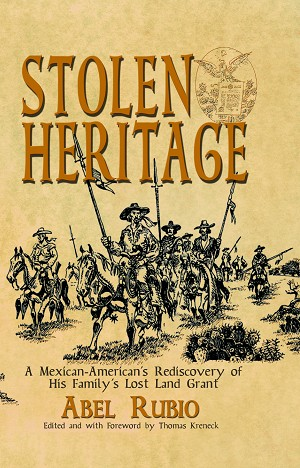 Stolen Heritage: A Mexican-American's Rediscovery of His Family's Lost Land Grant - Paperback