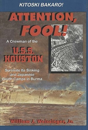 Attention Fool: A Crewman of the U.S.S. Houston