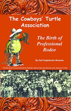 The Cowboys' Turtle Association: The Birth of Professional Rodeo