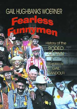 Fearless Funnymen: The History of the Rodeo Clown
