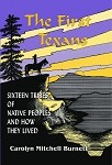 The First Texans: Sixteen Tribes of Native Peoples and How They Lived
