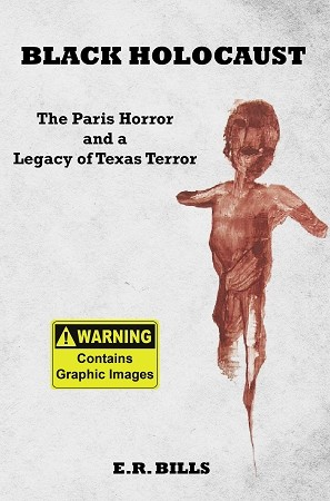 Black Holocaust: The Paris Horror and a Legacy of Texas Terror