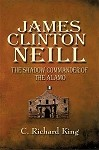 James Clinton Neill: The Shadow Commander of the Alamo