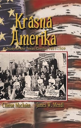 Krasna Amerika: A Study of Texas Czechs, 1851-1939