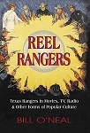 Reel Rangers: Texas Rangers in Movies, TV, Radio & Other Forms of Popular Culture