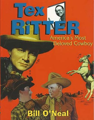 Tex Ritter: America's Most Beloved Cowboy