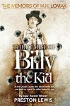 The Demise of Billy the Kid: Book One of The Memoirs of H.H. Lomax