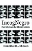 IncogNegro: Poetic Reflections of Race & Diversity in America