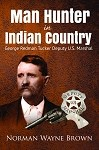 Man Hunter in Indian Country: George Redman Tucker
