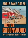 Riot on Greenwood: The Total Destruction of Black Wall Street