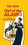 Girl of the Alamo: The Story of Susanna Dickinson