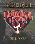 International League Since 1884: 125 Years of Baseball