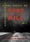 Texas Road Kill: Texas Horror by Texas Writers