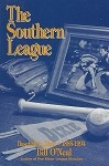 The Southern League: Baseball in Dixie 1885 to 1994
