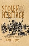 Stolen Heritage: A Mexican-American's Rediscovery of His Family's Lost Land Grant - Hardback