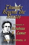 Thunder Beyond the Brazos: A Biography of Mirabeau B. Lamar